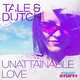 Tale & Dutch  Unattainable Love