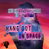 Hang out in Space by Tali Freaks & Stradivarius feat. Al Martino mp3 download