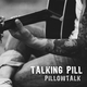 Talking Pill - Pillowtalk