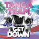 Tanga Team Get Down