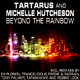 Tartarus & Michelle Hutcheson Beyond the Rainbow
