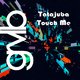 Tatajuba Touch Me