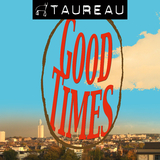 Good Times by Taureau mp3 download