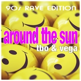 Around the Sun: 90s Rave Edition by Tbo & Vega mp3 download