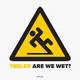 Tebler Are We Wet?