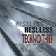 Techno Thief Restless