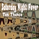 Ten Thence Saturday Night Fever