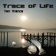 Ten Thence Trace of Life