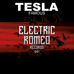 Tesla - Famous (Electric Romeo Records)