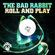 The Bad Rabbit Roll and Play