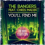 You''ll Find Me(Remix Edition) by The Bangers Feat. Chris Madin mp3 download