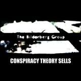 Conspiracy Theory Sells by The Bilderberg Group mp3 download
