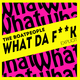 The Boatpeople What da F**k(Explicit)