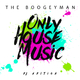 The Boogeyman Only House Music - DJ Edition