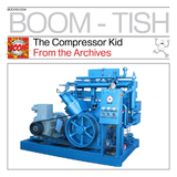 From the Archives - The Compressor Kid by The Compressor Kid mp3 download