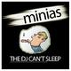 The DJ Can't Sleep - Minias