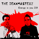 The Dexx Masterz Energy Is You 2.9