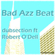 The Dubsection Ft. Robert O'Dell Bad Azz Beat