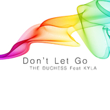 Don't Let Go by The Duchess feat. Kyla mp3 download