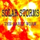 The Early Worm Solar Storms