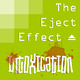 The Eject Effect Intoxication