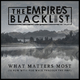 The Empires Blacklist What Matters Most (Is How Well You Walk Through the Fire)