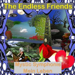The Endless Friends - Mystic Symphonie: Mein Leben (Roxcinia Record)
