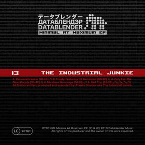 The Industrial Junkie - Minimal At Maximum Ep (Datablender)