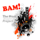 The Most Wanted Project BAM!