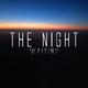 The Night - Waiting