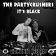 The Partycrushers It's Black