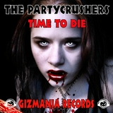 Time to Die by The Partycrushers mp3 download