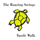 The Roaring Strings Turtle Walk