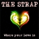 The Strap Where Your Love Is