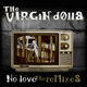 The Virgin Dolls No Love - the Remixes