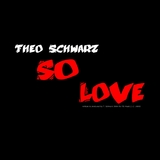 So Love by Theo Schwarz mp3 download