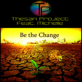 Be the Change by Thesan Project feat. Michelle mp3 download