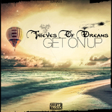 Get On Up by Thieves Of Dreams mp3 download
