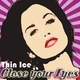 Thin Ice Close Your Eyes