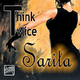 Think Twice Sarita