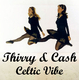 Thirry & Cash Celtic Vibe