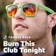 Thomas Daub - Burn This Club Tonight
