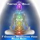 Tibetan Bells 7 Chakras Meditation Yoga Relax Raiki
