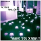 Tic Tech & Troll3r Thank You Xtrwlt