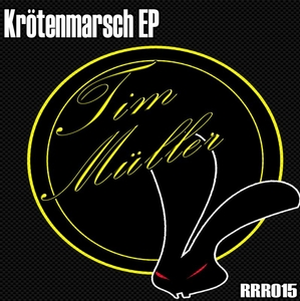 Tim Müller - Krötenmarsch Ep (Roughrabbitrecordings)