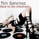 Tim Sanchez Back to the Oldshool