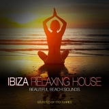 Ibiza Relaxing House - Beautiful Beach Sounds(Selected By Tito Torres) by Tito Torres  mp3 download