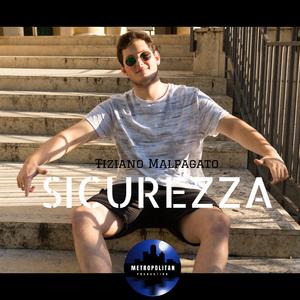 Tiziano Malpagato - Sicurezza (Metropolitan Production)