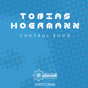 Tobias Hoermann - Control Room (Zahnrad Records)