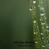 African Market by Tobias Köppel mp3 download